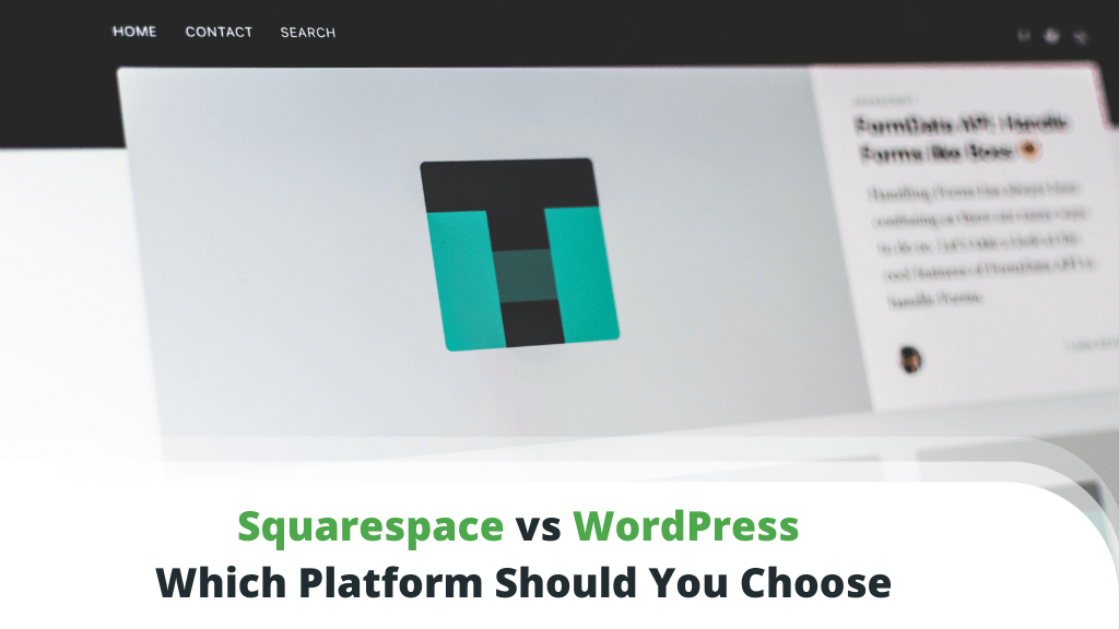 Squarespace vs WordPress - Which Platform Should You Choose