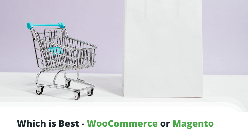 WooCommerce vs Magento - Which Platform Should You Choose?