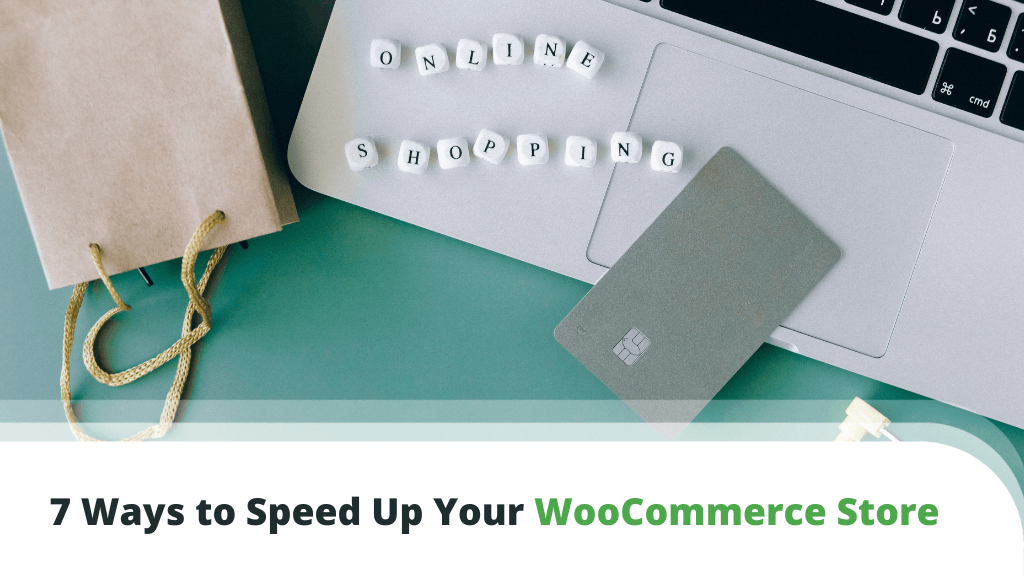 7 Powerful Ways to Speed Up Your WooCommerce Store