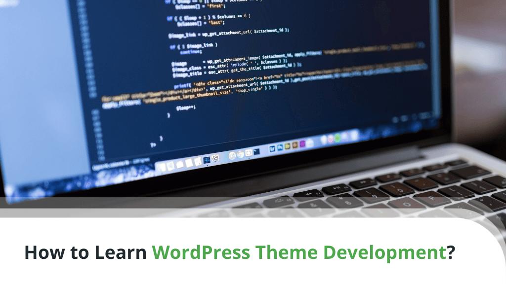 How to Learn WordPress Theme Development?