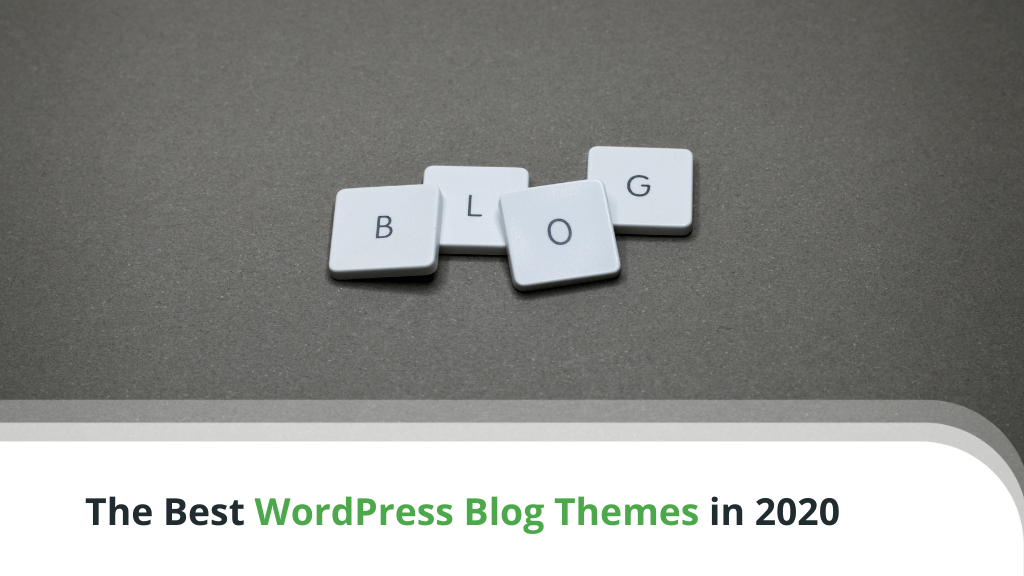 What Are the Best WordPress Blog Themes in 2020?
