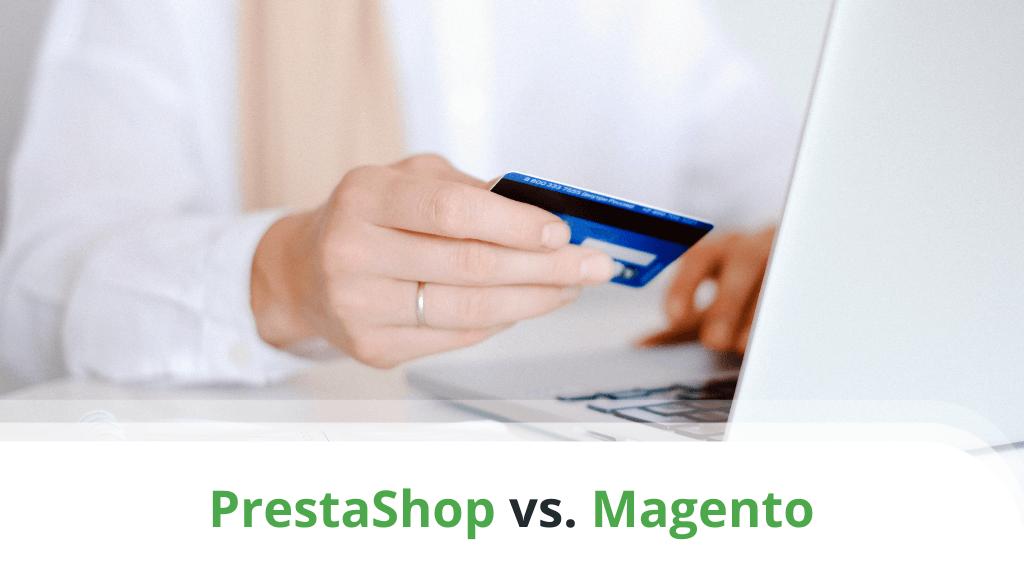 PrestaShop vs Magento – Which One Should You Choose?