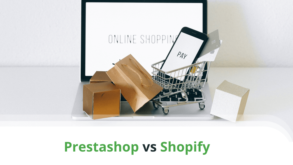 Prestashop vs Shopify – Which One Should You Choose?