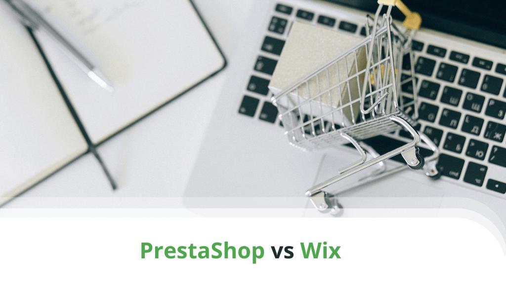 PrestaShop vs Wix – Which One Should You Choose?