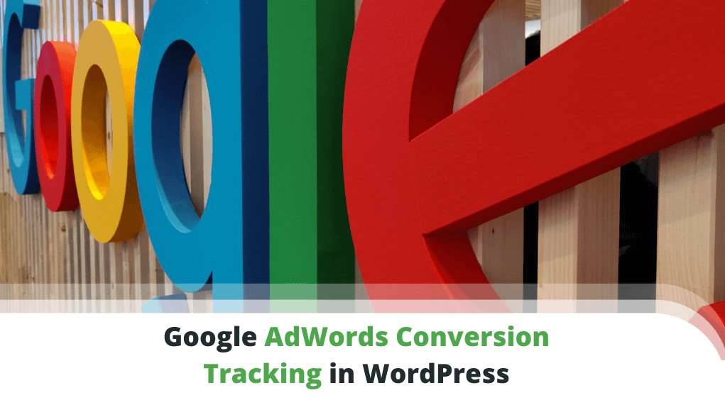 Google AdWords Conversion Tracking in WordPress