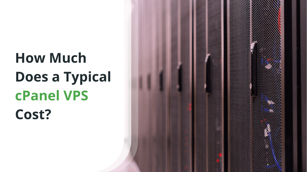 How Much Does a Typical cPanel VPS Cost?