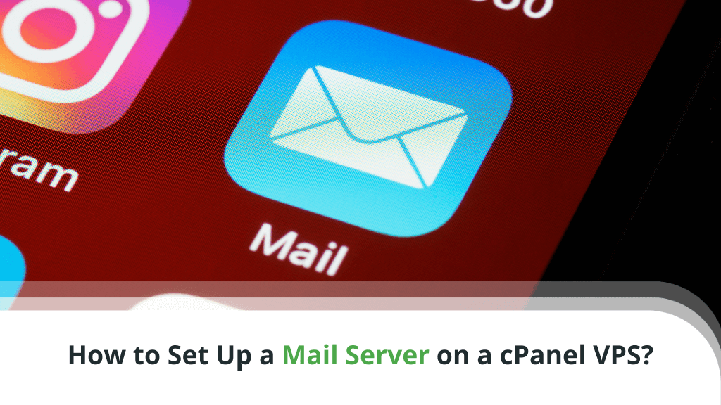 How to Set Up a Mail Server on a cPanel VPS?