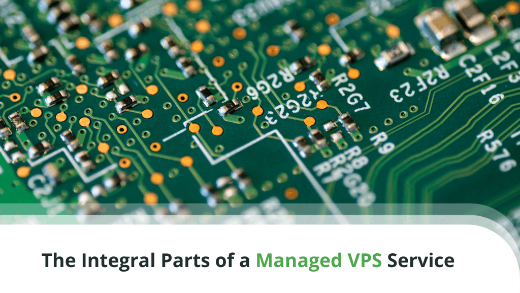 The Integral Parts of a Managed VPS Service