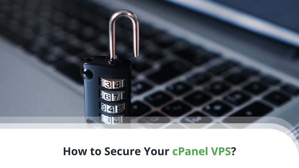 How to Secure Your cPanel VPS? - Actionable Tips
