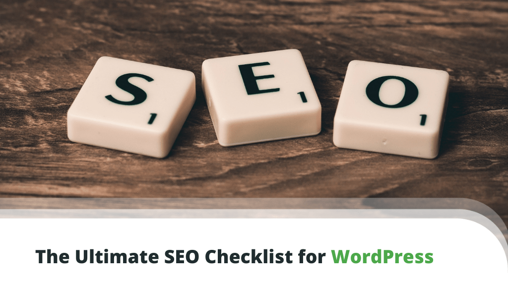 The Ultimate SEO Checklist for WordPress