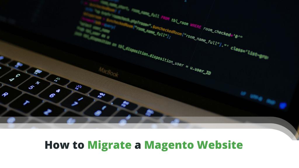 How to Migrate a Magento Website