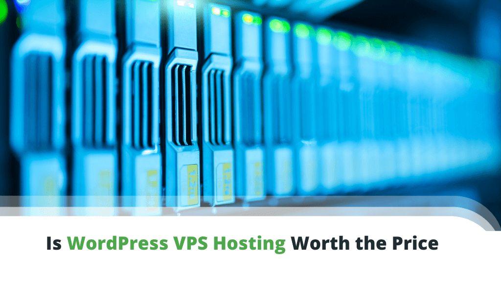 Is WordPress VPS Hosting Worth the Price