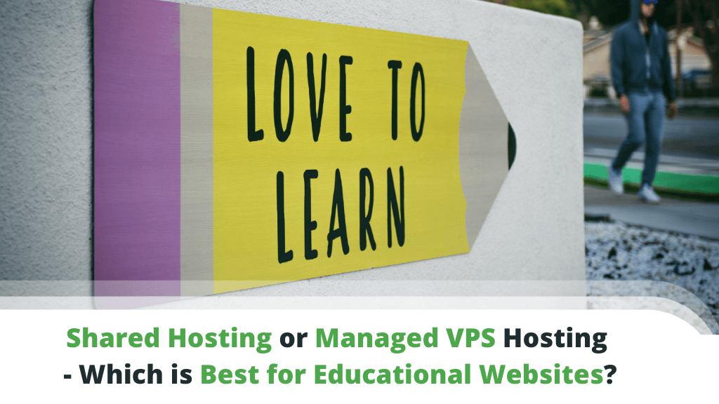 Shared Hosting or Managed VPS - Which is Best for Educational Websites?