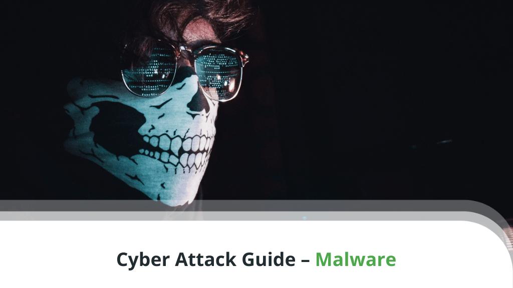 Cyber Attack Guide – Malware