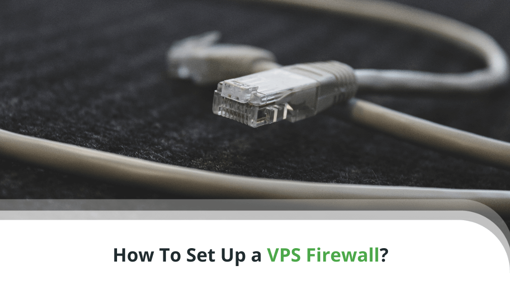 How To Set Up a VPS Firewall?