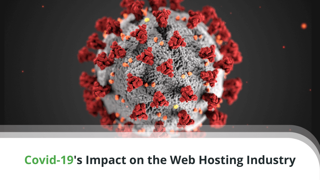 Covid-19's Impact on the Web Hosting Industry