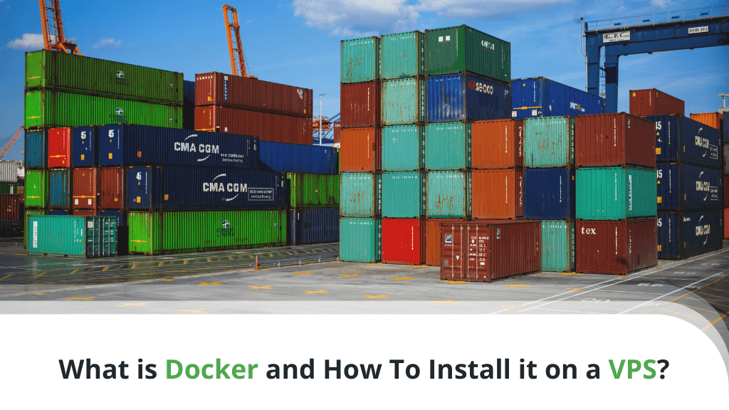 What is Docker and How To Install it on a VPS?