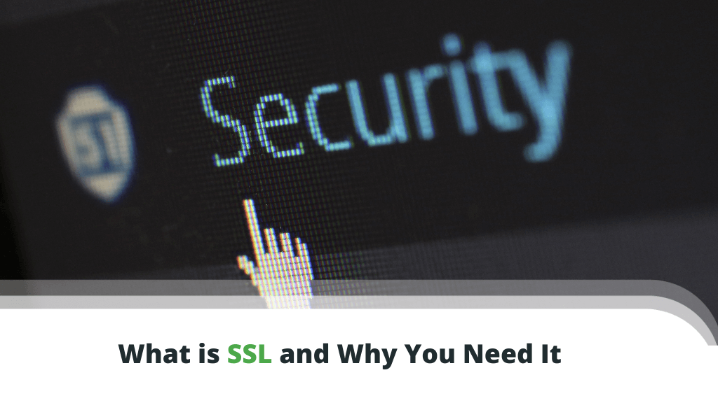 What is SSL and Why You Need It