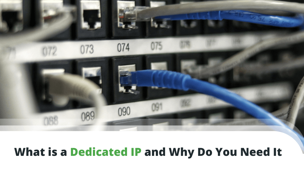 What is a Dedicated IP and Why Do You Need It