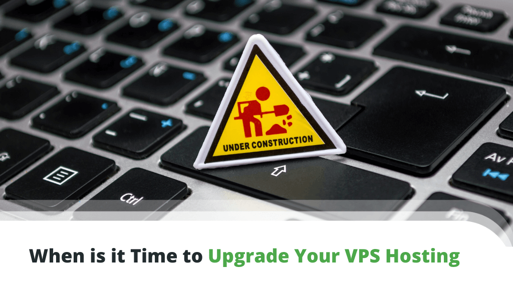 When is it Time to Upgrade Your VPS Hosting