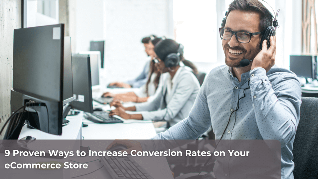 9 Proven Ways to Increase Conversion Rates on Your eCommerce Store