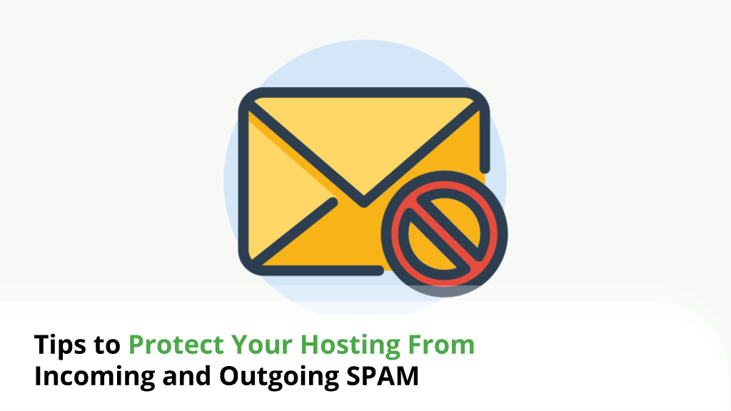 Tips to Protect Your Hosting From Incoming and Outgoing SPAM